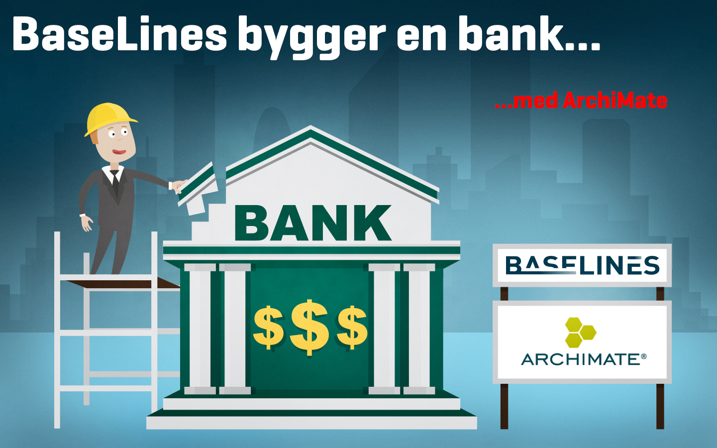 BaseLines bygger bank med ArchiMate